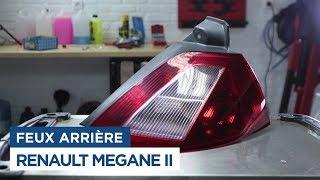 Comment Changer les Feux arrière - Renault Megane 2