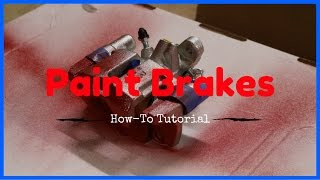$10 Painted Brake Calipers - How To Paint your Brake Calipers Red for $10 Dollars