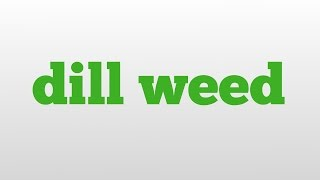dill weed meaning and pronunciation