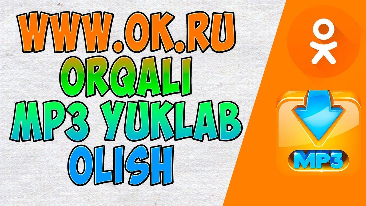OK.RU ORQALI BEPUL MP3 YUKLAB OLISH - - - СКАЧАТЬ МП3 ЧЕРЕЗ ОДНОКЛАССНИКИ