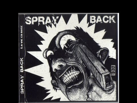 Spray Back - La vie en Rose - Full Album