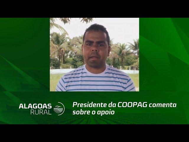 Presidente da COOPAG comenta sobre o apoio à agricultores familiares