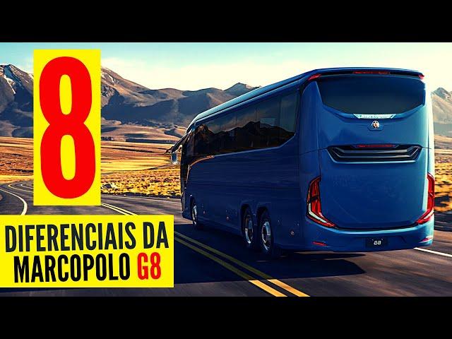 8 DIFERENCIAIS DA MARCOPOLO G8