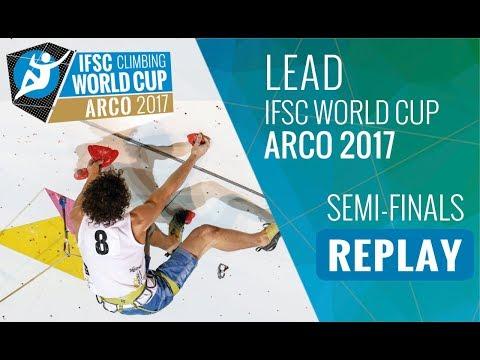 IFSC Climbing World Cup Arco 2017 - Lead - Semi-Finals - Men/Women