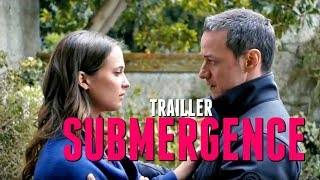 SUBMERGENCE Official Trailer 2018 James McAvoy | Music by Kate-Margret