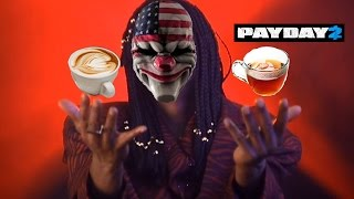 Coffee, Tea, ... or Me. (Payday 2) ft. Sugoi-SanSamaSenpai Thumbnail