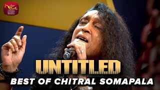 Best of @Chitral 'Chity' Somapala at Untitled - Live