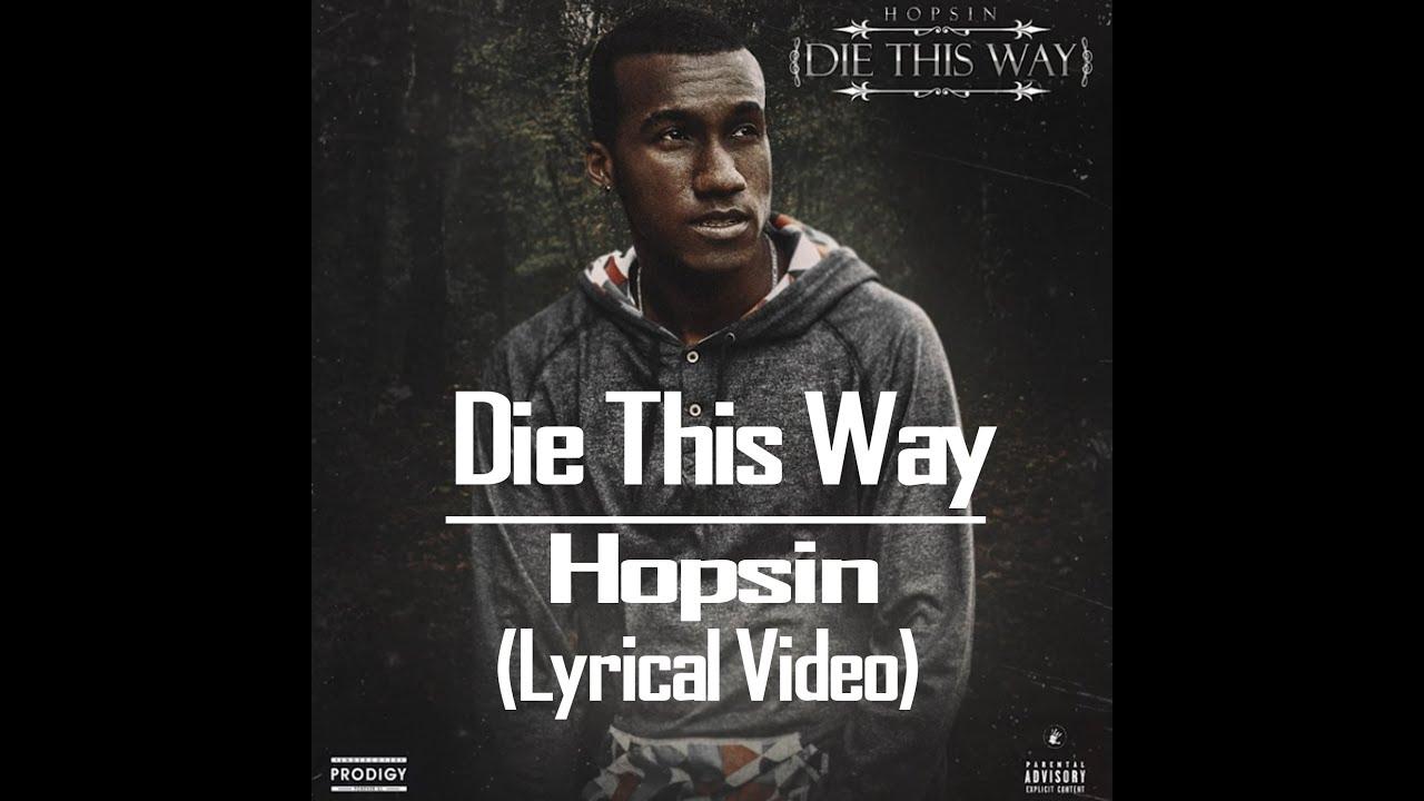 hopsin die this way lyrical vith lyrics feat