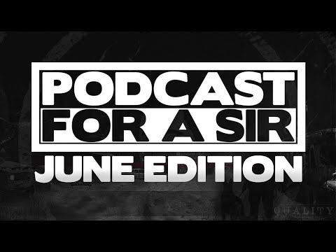 Nik Cooper - Podcast for a Sir #026 - June Edition