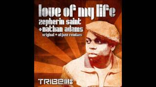 Zepherin Saint and Nathan Adams - Love of My Life (Atjazz Astro Dub)