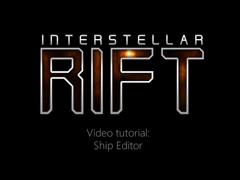 Interstellar Rift Tutorials: Ship Editor