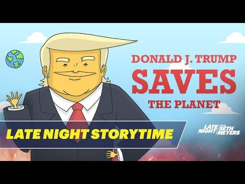 Donald J. Trump Saves the Planet