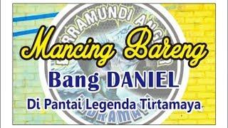 Mancing bareng bung daniel, lomba mancing mania terbesar di jawa barat ,pantai legendaris Tirtamaya