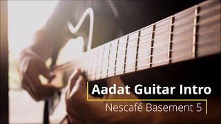 aadat-guitar-intro-nescafe-basement-season-5