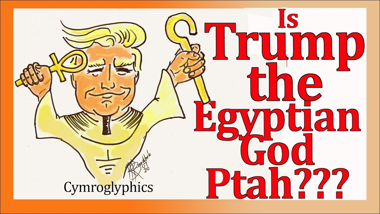 Is TRUMP the Great Egyptian God Ptah reincarnated?