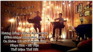"""Dù có là người tình - Thế Hải [Đêm nhạc """"Dòng thời gian"""" - Xương Rồng Coffee & Acoustic]"""