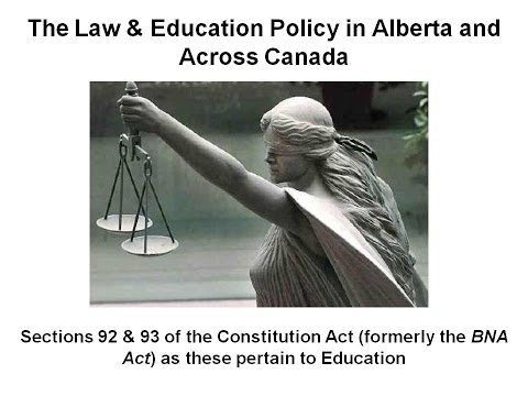 Sections 92 & 93 of the Constitution Act (formerly the BNA Act) as these pertain to Education