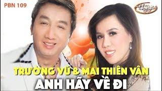 Mai Thiên Vân & Trường Vũ - Anh Hãy Về Đi (Sang Đông, Ngân Trang) PBN 109