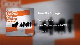 Good Charlotte - Face The Strange (3D AUDIO)
