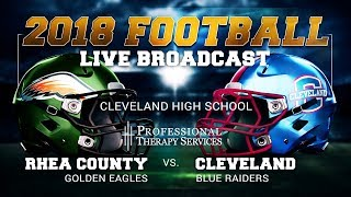 LIVE!! Rhea County at Cleveland - 2018 Football