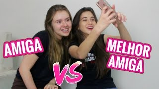 AMIGA VS MELHOR AMIGA - CAROL SANTINA