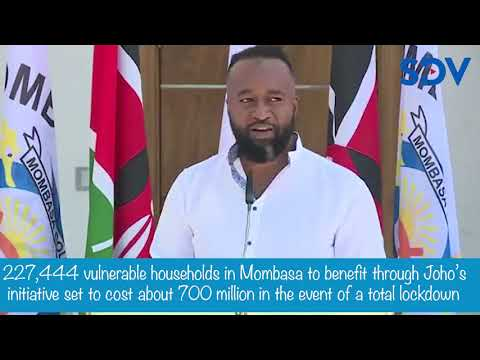 In the event of a total lockdown I will provide for 227,444 vulnerable  household in Mombasa: Joho