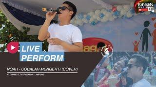 KENSEN - Cobalah Mengerti (Noah Cover) Live Perform Grand Elty Krakatoa Lampung