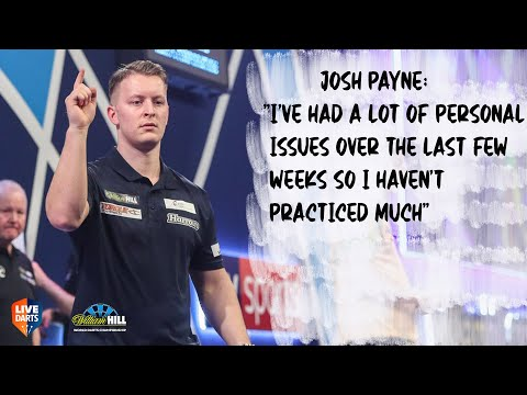 "Josh Payne: ""I've had a lot of personal issues over the last few weeks so I haven't practiced much"""