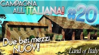 CAMPAGNA ALL'ITALIANA - Due bei mezzi nuovi! | EP.20 Serie Land of Italy