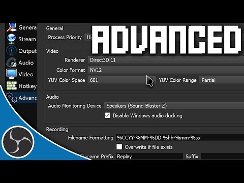OBS Studio 130 - ADVANCED SETTINGS WALKTHROUGH - How to customize Advanced Settings in OBS (Guide)