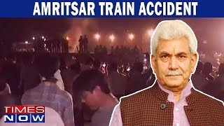 "Amritsar train accident: ""Railways not at fault"", says MoS Manoj Sinha"