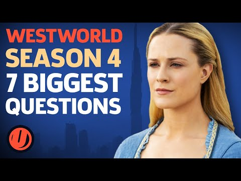 WESTWORLD Season 4: 7 Major Questions We Need Answered & Top Theories