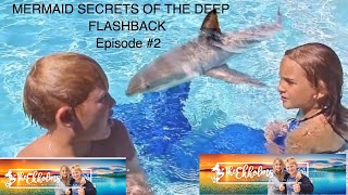 THE FLASHBACK - Mermaid - Secrets of The Deep - Episode #2