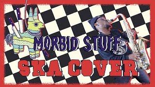 Morbid Stuff - PUP (SKA COVER)