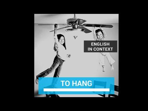 hang - hung - hung