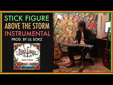 Stick Figure - Above The Storm (Instrumental Cover / Riddim / Karaoke) Prod. By Lil Sokz