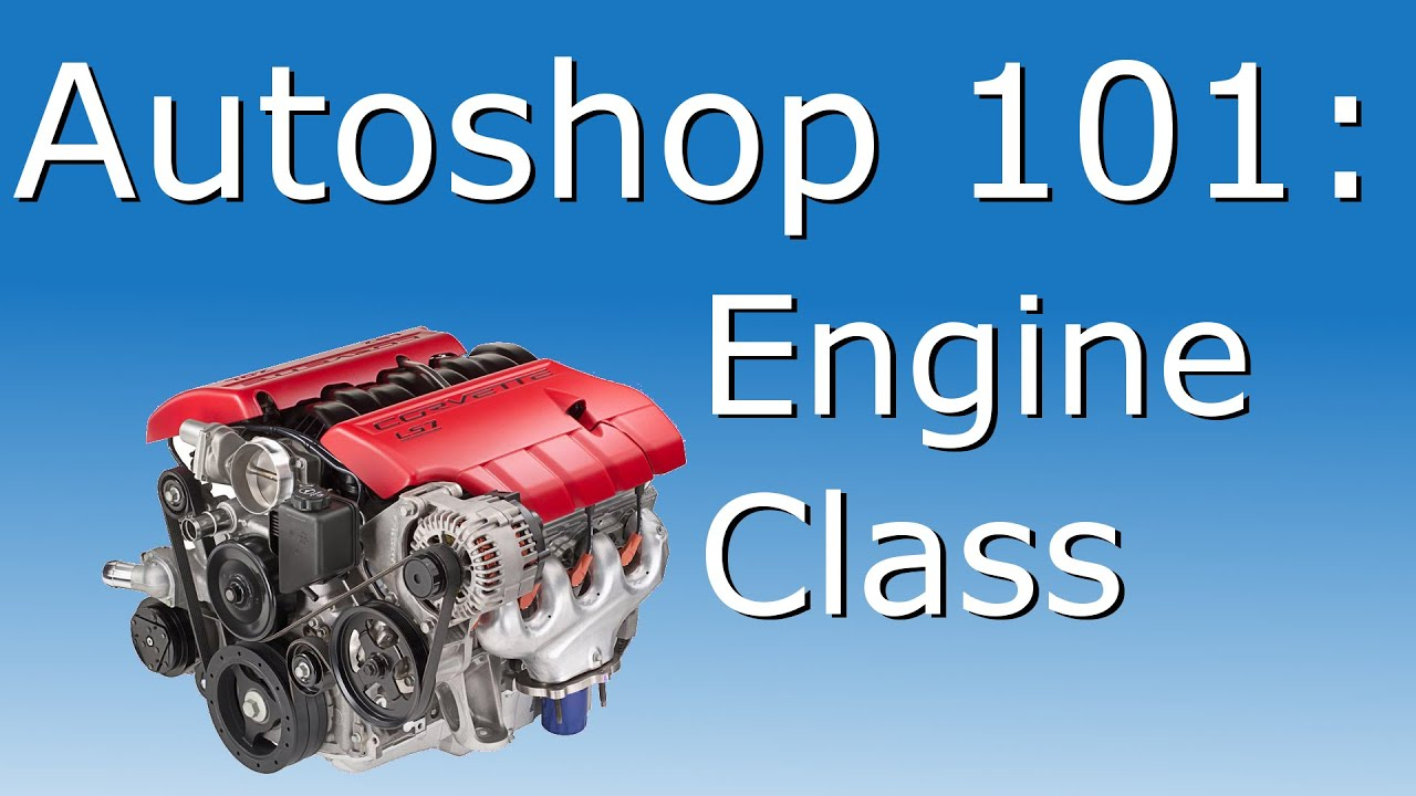 Autoshop 101: Engine Class - YouTube
