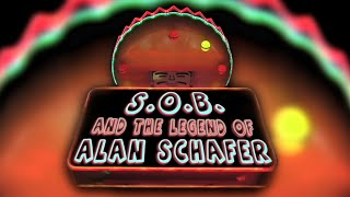 S.O.B. and the Legend of Alan Schafer (Full Documentary 2009)