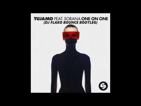 Tujamo ft. Sorana - One On One (DJ FLAKO Bounce Bootleg)