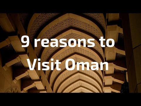 Visit Oman: 9 reasons to travel to Oman