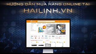 Hướng dẫn mua hàng online tại website TMĐT Hailinh.vn đầy đủ, chi tiết nhất