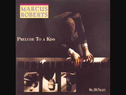 Prelude To a Kiss - Marcus Roberts