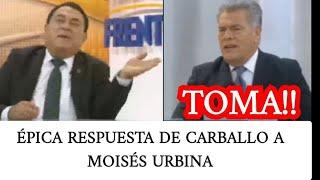 LA RESPUESTA EPICA DE CARBALLO A MOISES URBINA! LE DIO CATEDRA!