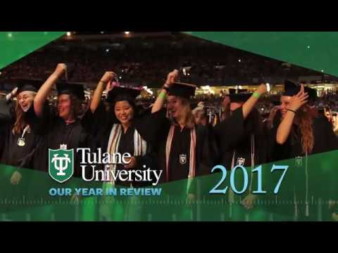 Tulane University: Our Year in Review 2017