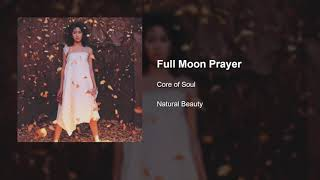 CORE OF SOUL - FULL MOON PRAYER