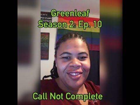 (REVIEW) Greenleaf | Season 2: Ep. 10 | Call Not Complete (RECAP)