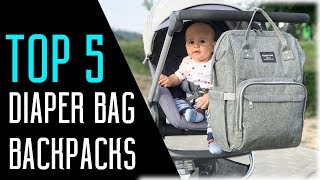 Best Diaper Bag 2018 - Best Diaper Bags Backpacks For Dads & Moms