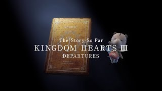 KINGDOM HEARTS III – Memory Archive – Episode 1: Departures (Closed Captions)