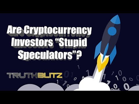 "Are Cryptocurrency Investors ""Stupid Speculators""?"