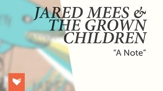 """Jared Mees & The Grown Children - """"A Note"""""""